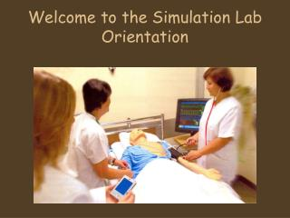 Welcome to the Simulation Lab Orientation