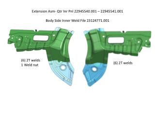 Extension  Asm -  Qtr Inr Pnl  22945540.001 – 22945541.001 Body Side Inner Weld File 23124771.001