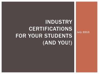 Industry Certifications For Your Students (and You!)