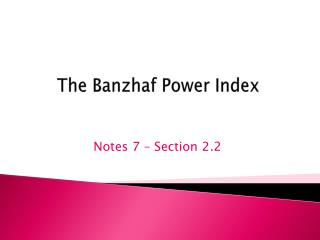 The  Banzhaf  Power Index