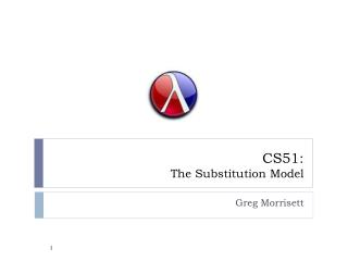 CS51:  The Substitution Model