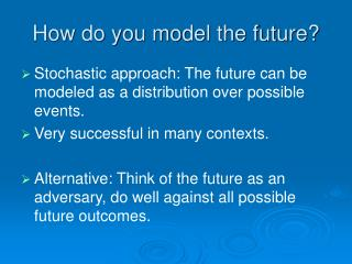 How do you model the future?