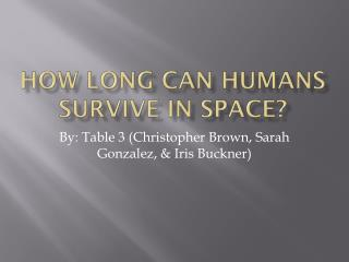How long can humans survive in space?