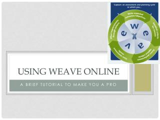 Using WEAVE online