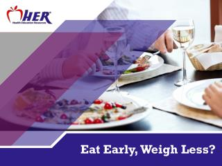 Eat Early, Weigh Less?