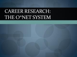 Career Research:  the o*net system