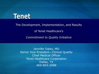 The Development, Implementation, and Results of Tenet Healthcare's  Commitment to Quality  Initiative