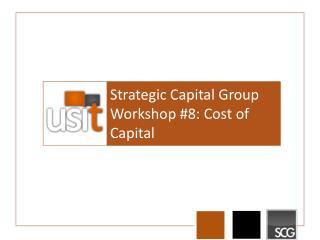 Strategic Capital Group  Workshop #8: Cost  of Capital
