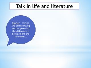 Talk in life and literature