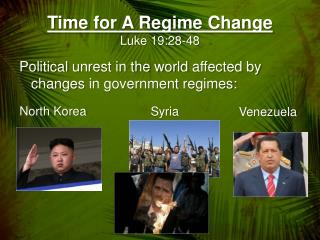 Time for A Regime Change Luke  19:28-48