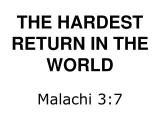 THE HARDEST RETURN IN THE WORLD