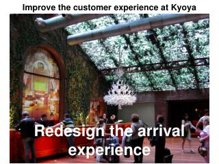 Improve the customer experience at  Kyoya  Properties.