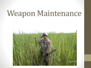 Weapon Maintenance