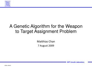 A Genetic Algorithm for the Weapon to Target Assignment Problem