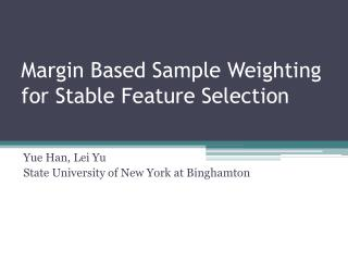 Margin Based Sample Weighting for Stable Feature Selection