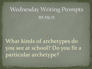 Wednesday Writing Prompts 10.19.11
