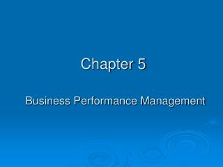 Chapter 5 Business Performance Management