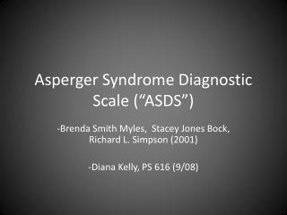 "Asperger Syndrome Diagnostic Scale (""ASDS"")"