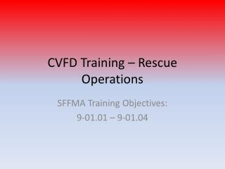 CVFD Training – Rescue Operations