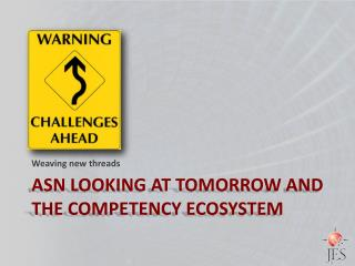 ASN looking at tomorrow and the competency ecosystem