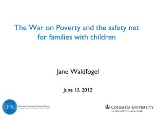 The War on Poverty and the safety net for families with children