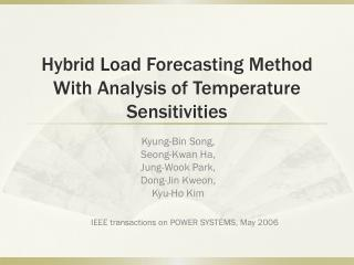 Hybrid Load Forecasting Method With Analysis of Temperature Sensitivities