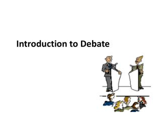 Introduction to  Debate