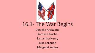 16.1- The War Begins