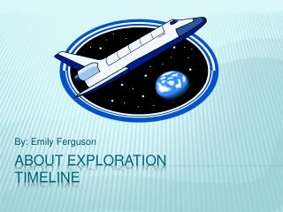 About Exploration  Timeline