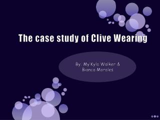 The case study of Clive Wearing