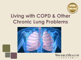 Living with COPD & Other Chronic Lung Problems
