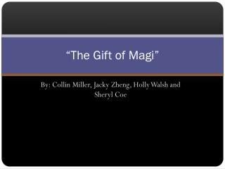 """The Gift of Magi"""