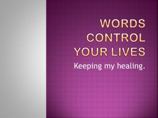 Words Contro l  Your Lives