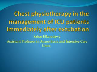 Chest physiotherapy in the management of ICU patients immediately after  extubation