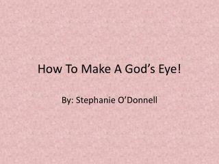 How To Make A God's Eye!