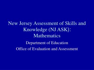 New Jersey Assessment of Skills and Knowledge NJ ASK: Mathematics
