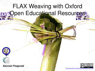FLAX Weaving with Oxford Open Educational Resources