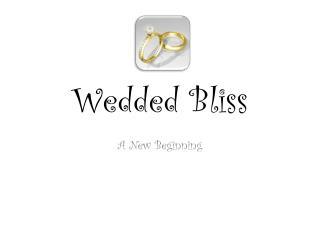 Wedded Bliss