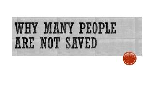 Why Many people are not saved
