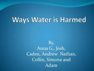 Ways Water is Harmed