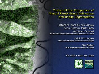 Texture Metric Comparison of  Manual Forest Stand Delineation  and Image Segmentation