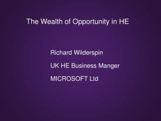 The Wealth of Opportunity in HE