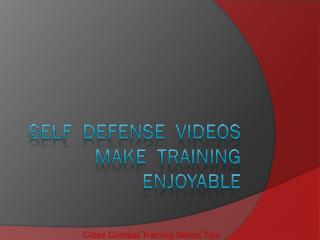 S elf  defense  videos make  training enjoyable