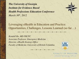 Leveraging eHealth in Education and Practice: Opportunities, Challenges, Lessons Learned (so far…)