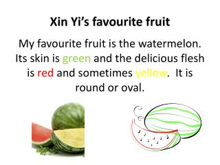 Xin  Yi's  favourite  fruit