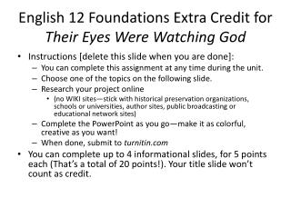 English 12 Foundations Extra Credit for  Their Eyes Were Watching God