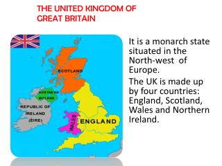 It is  a  monarch  state  situated  in the  North-west of Europe .