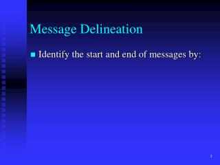 Message Delineation
