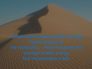 Temperature measures the average kinetic energy of
