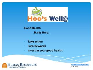 Good Health Starts  Here. Take action Earn Rewards Invest in your good health.